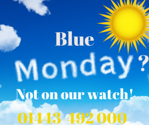 Blue Monday - not on our watch